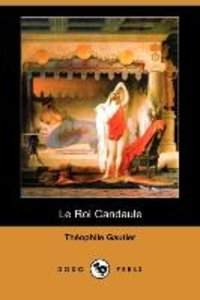 Le Roi Candaule (Dodo Press)