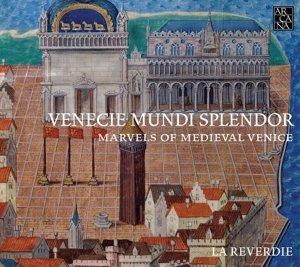 Venecie Mundi Splendor-Marvels of Medieval Venice