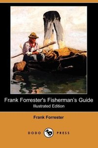 Frank Forrester's Fisherman's Guide (Illustrated Edition) (Dodo