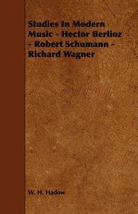 Studies in Modern Music - Hector Berlioz - Robert Schumann - Ric