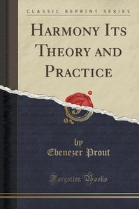 Harmony Its Theory and Practice (Classic Reprint)