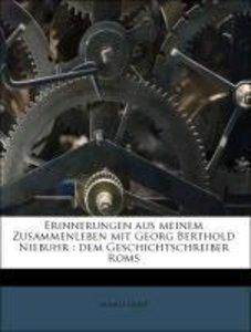Erinnerungen aus meinem Zusammenleben mit Georg Berthold Niebuhr