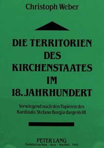 Die Territorien des Kirchenstaates im 18. Jahrhundert
