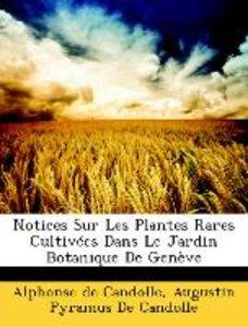 Notices Sur Les Plantes Rares Cultivées Dans Le Jardin Botanique