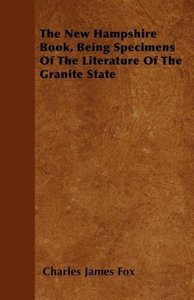 The New Hampshire Book, Being Specimens Of The Literature Of The