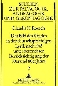 Das Bild des Kindes in der deutschsprachigen Lyrik nach 1945 unt