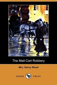 The Mail-Cart Robbery (Dodo Press)