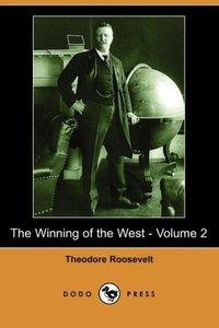 The Winning of the West - Volume 2 (Dodo Press)