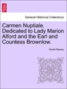 Carmen Nuptiale. Dedicated to Lady Marion Alford and the Earl an