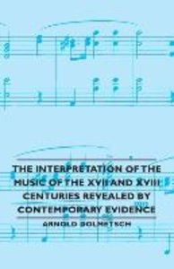 The Interpretation of the Music of the XVII and XVIII Centuries