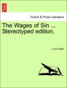 The Wages of Sin ... Stereotyped edition.