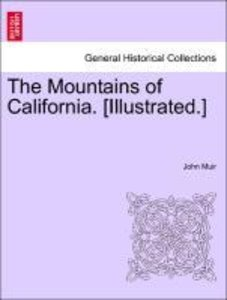 The Mountains of California. [Illustrated.]