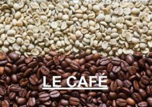 LE CAFÉ (Calendrier mural 2015 DIN A3 horizontal)