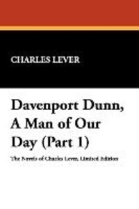 Davenport Dunn, a Man of Our Day (Part 1)