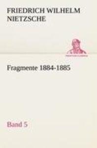 Fragmente 1884-1885, Band 5