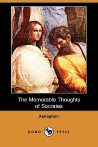 The Memorable Thoughts of Socrates (Dodo Press)