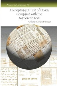 The Septuagint Text of Hosea Compared with the Massoretic Text
