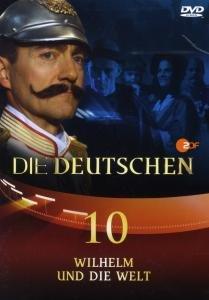Die Deutschen (10) Wilhelm u.d.Welt