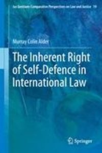 The Inherent Right of Self-Defence in International Law