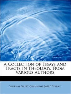A Collection of Essays and Tracts in Theology, From Various Auth