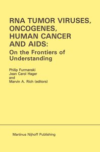 RNA Tumor Viruses, Oncogenes, Human Cancer and AIDS: On the Fron