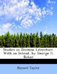 Studies in German Literature. With an Introd. by George H. Boker