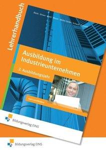 Ausbildung im Industrieunternehmen Lehrerhandbuch 2. Ausbildungs