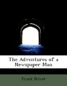 The Adventures of a Newspaper Man