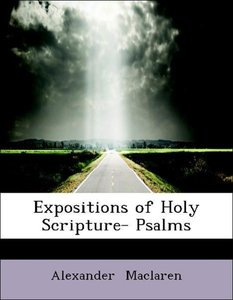 Expositions of Holy Scripture- Psalms