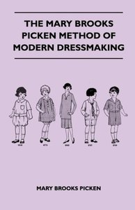 The Mary Brooks Picken Method Of Modern Dressmaking
