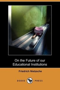 On the Future of Our Educational Institutions (Dodo Press)
