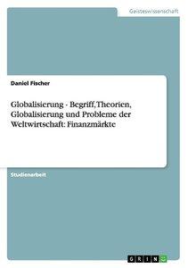 Globalisierung - Begriff, Theorien, Globalisierung und Probleme