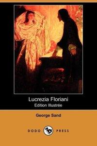 Lucrezia Floriani (Edition Illustree) (Dodo Press)