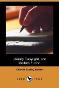 Literary Copyright, and Modern Fiction (Dodo Press)