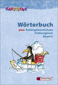 Bausteine Wörterbuch plus Anfangswortschatz Frühenglisch. Bayern