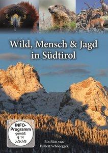 Wild,Mensch & Jagd in Südtirol