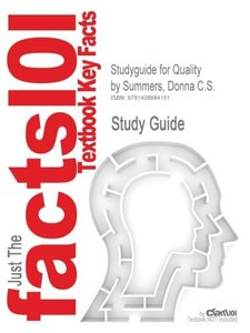 Studyguide for Quality by Summers, Donna C.S., ISBN 978013159249