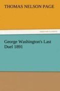 George Washington's Last Duel 1891