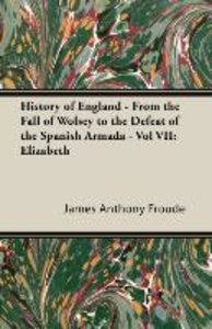 History of England - From the Fall of Wolsey to the Defeat of th