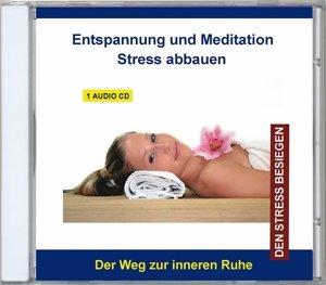 Stress abbauen-Entspannung und Meditation