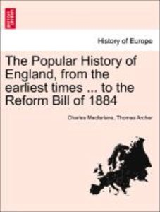 The Popular History of England, from the earliest times ... to t