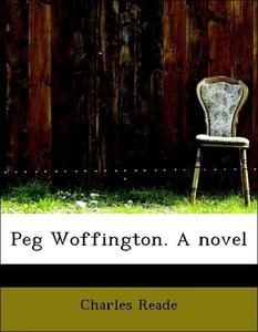 Peg Woffington. A novel