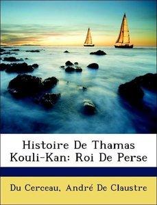 Histoire De Thamas Kouli-Kan: Roi De Perse