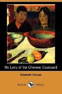 My Lady of the Chinese Courtyard (Dodo Press)