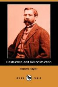 Destruction and Reconstruction (Dodo Press)
