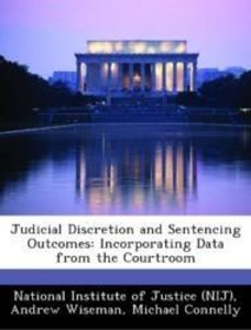Judicial Discretion and Sentencing Outcomes: Incorporating Data