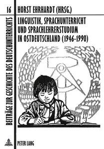 Linguistik, Sprachunterricht und Sprachlehrerstudium in Ostdeuts