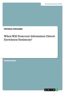 When Will Postevent Information Distort Eyewitness Testimony?