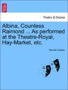 Albina, Countess Raimond ... As performed at the Theatre-Royal,