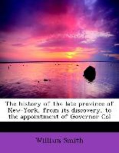 The history of the late province of New-York, from its discovery